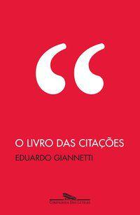 O LIVRO DAS CITAÇÕES - GIANNETTI, EDUARDO