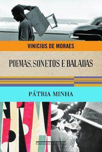 POEMAS SONETOS E BALADAS E PÁTRIA MINHA - MORAES, VINICIUS DE