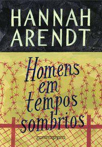 HOMENS EM TEMPOS SOMBRIOS - ARENDT, HANNAH
