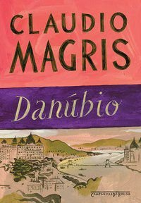 DANÚBIO - MAGRIS, CLAUDIO
