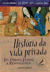 HISTÓRIA DA VIDA PRIVADA, VOL. 2 - VÁRIOS AUTORES