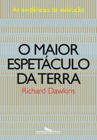 O MAIOR ESPETÁCULO DA TERRA - DAWKINS, RICHARD