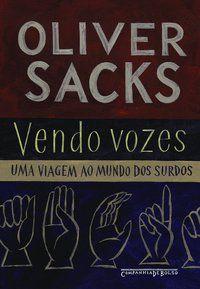 VENDO VOZES - SACKS, OLIVER