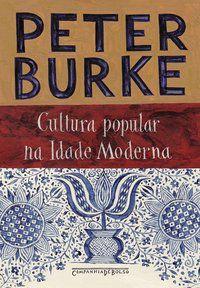 CULTURA POPULAR NA IDADE MODERNA - BURKE, PETER