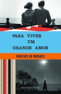 PARA VIVER UM GRANDE AMOR - MORAES, VINICIUS DE