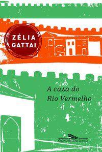 A CASA DO RIO VERMELHO - GATTAI, ZÉLIA