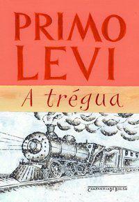 A TRÉGUA - LEVI, PRIMO