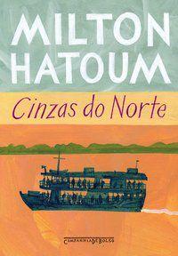 CINZAS DO NORTE - HATOUM, MILTON