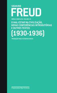 FREUD (1930-1936) O MAL-ESTAR NA CIVILIZAÇÃO E OUTROS TEXTOS - FREUD, SIGMUND