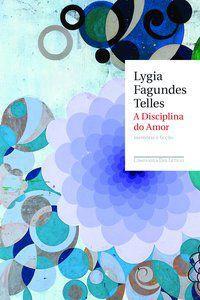 A DISCIPLINA DO AMOR - TELLES, LYGIA FAGUNDES