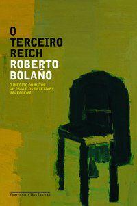 O TERCEIRO REICH - BOLAÑO, ROBERTO