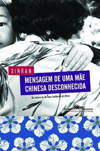 MENSAGEM DE UMA MÃE CHINESA DESCONHECIDA - XINRAN,