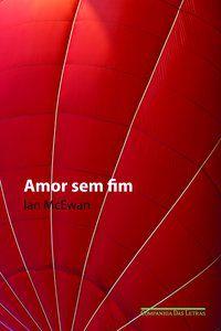 AMOR SEM FIM - MCEWAN, IAN