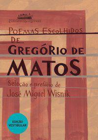 POEMAS ESCOLHIDOS DE GREGÓRIO DE MATOS - MATOS, GREGÓRIO DE