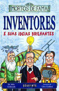 INVENTORES E SUAS IDEIAS BRILHANTES - GOLDSMITH, DR. MIKE