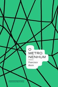 O METRO NENHUM - ALVIM, FRANCISCO