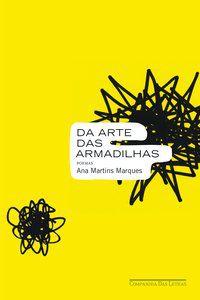 DA ARTE DAS ARMADILHAS - MARQUES, ANA MARTINS