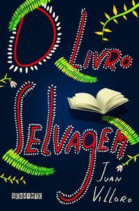 O LIVRO SELVAGEM - VILLORO, JUAN