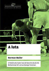 A LUTA - MAILER, NORMAN