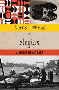 NOVOS POEMAS E CINCO ELEGIAS - MORAES, VINICIUS DE