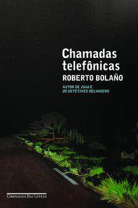 CHAMADAS TELEFÔNICAS - BOLAÑO, ROBERTO