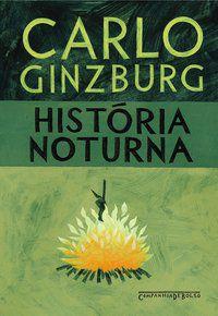 HISTÓRIA NOTURNA - GINZBURG, CARLO