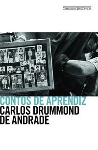 CONTOS DE APRENDIZ - ANDRADE, CARLOS DRUMMOND DE