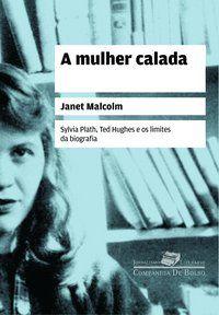 A MULHER CALADA - MALCOLM, JANET