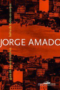 BAHIA DE TODOS-OS-SANTOS - AMADO, JORGE