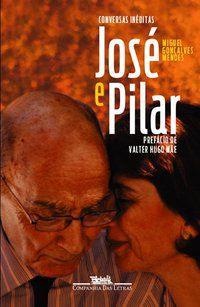 JOSÉ E PILAR - MENDES, MIGUEL GONÇALVES