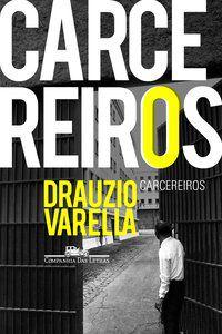 CARCEREIROS - VARELLA, DRAUZIO
