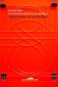 A VERDADEIRA HISTÓRIA DO ALFABETO - JAFFE, NOEMI