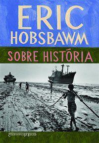 SOBRE HISTÓRIA - HOBSBAWM, ERIC
