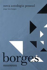NOVA ANTOLOGIA PESSOAL - BORGES, JORGE LUIS