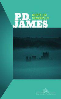 MORTE EM PEMBERLEY - JAMES, P. D.