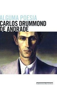 ALGUMA POESIA - ANDRADE, CARLOS DRUMMOND DE