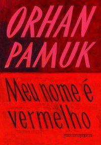 MEU NOME É VERMELHO - PAMUK, ORHAN