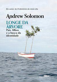 LONGE DA ÁRVORE - SOLOMON, ANDREW