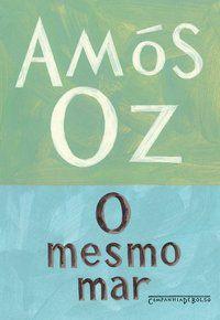 O MESMO MAR - OZ, AMÓS