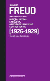 FREUD (1926-1929) - O FUTURO DE UMA ILUSÃO E OUTROS TEXTOS - FREUD, SIGMUND