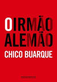 O IRMÃO ALEMÃO - BUARQUE, CHICO