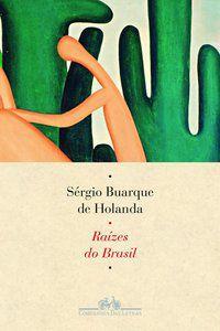 RAÍZES DO BRASIL - HOLANDA, SÉRGIO BUARQUE DE