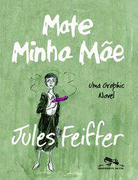 MATE MINHA MÃE - FEIFFER, JULES