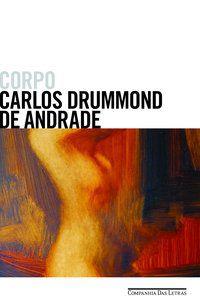 CORPO - ANDRADE, CARLOS DRUMMOND DE