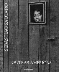 OUTRAS AMÉRICAS - SALGADO, SEBASTIÃO