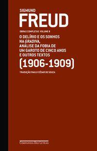 FREUD (1906-1909) - O DELÍRIO E OS SONHOS NA GRADIVA E OUTROS TEXTOS - FREUD, SIGMUND