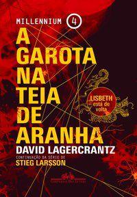 A GAROTA NA TEIA DE ARANHA - VOL. 4 - LAGERCRANTZ, DAVID