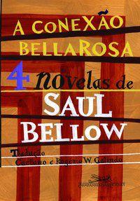 A CONEXÃO BELLAROSA - BELLOW, SAUL