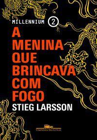 A MENINA QUE BRINCAVA COM FOGO - VOL. 2 - LARSSON, STIEG