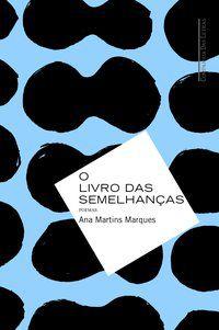 O LIVRO DAS SEMELHANÇAS - MARQUES, ANA MARTINS